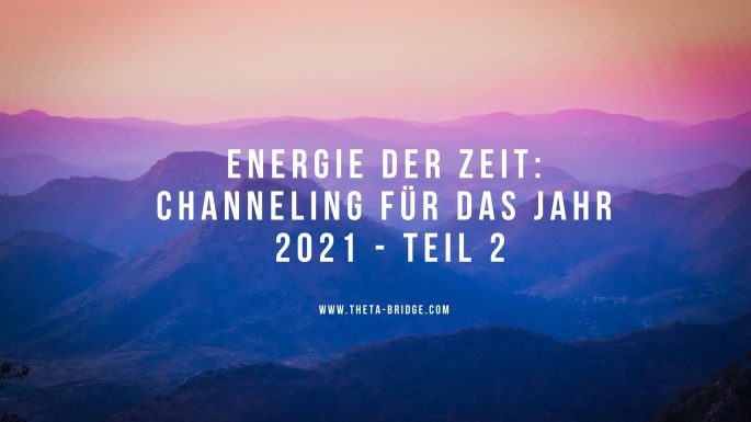 Channeling 2021 - Teil 2